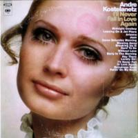 Andre Kostelanetz - I'll Never Fall In Love Again (1970)