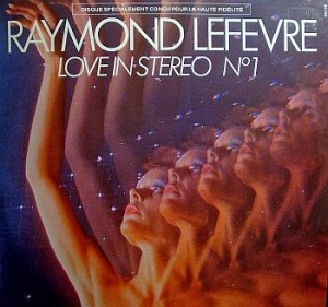 Raymond Lefevre - Love In Stereo no.1 (1977)