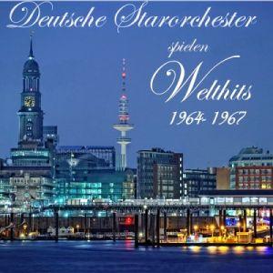 Deutsche Starorchester spielen Welthits 1964-1967