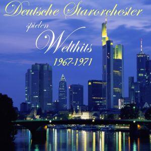 Deutsche Starorchester - Spielen Welthits 1967-1971