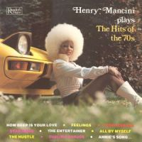 Henry Mancini - plays The Hits of The '70s (1981)