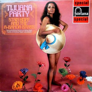 Stan Hope And The A-Banda Brass - Tijuana Party (1969)