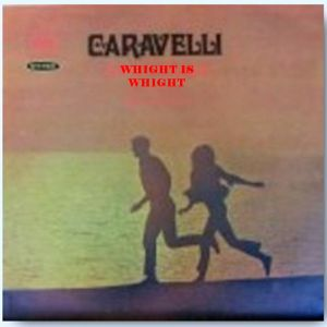 Caravelli - Whight Is Whight (1970)