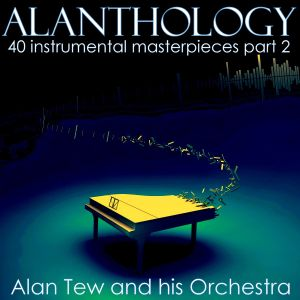 Alan Tew & his Orchestra - Alanthology vol.2