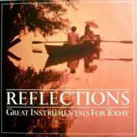Reflections-Great Instrumentals For Today - Memorable Screen Themes