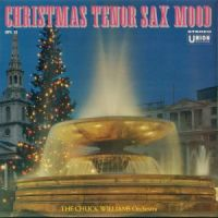 The Chunk Williams Orchestra - Christmas Tenor Sax Mood