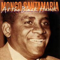 Mongo Santamaria - At The Black Hawk (1994)