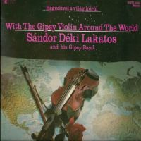 Sandor Deki Lakatos and his Gipsy Band - Violin Around the World (1984