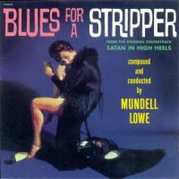 Mundell Lowe - Blues For A Stripper (1961)