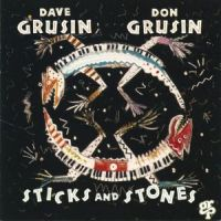 Don Grusin & Dave Grusin - Sticks And Stones (1988)