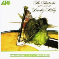 Dorothy Ashby - The Fantastic Jazz Harp Of Dorothy Ashby (1965)